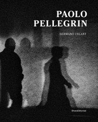 Paolo Pellegrin. Un'antologia