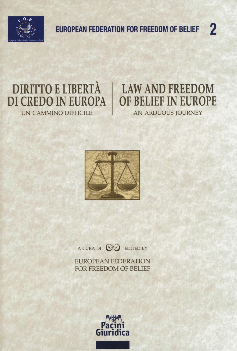 Diritto e libertà di credo in Europa. Un cammino difficile-Law and freedom of belief in Europe. An arduous journey