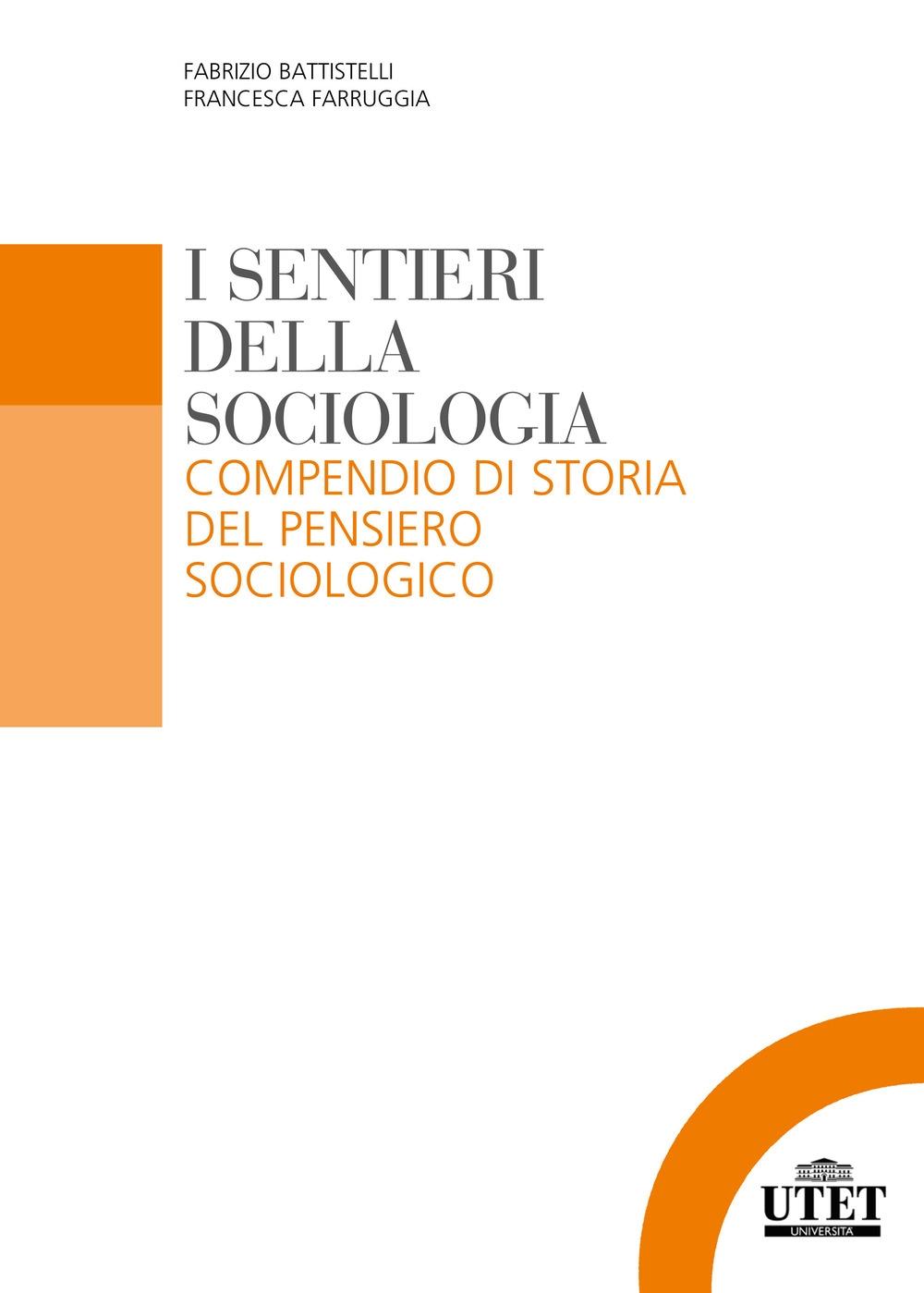 I sentieri della sociologia. Compendio di storia del pensiero sociologico