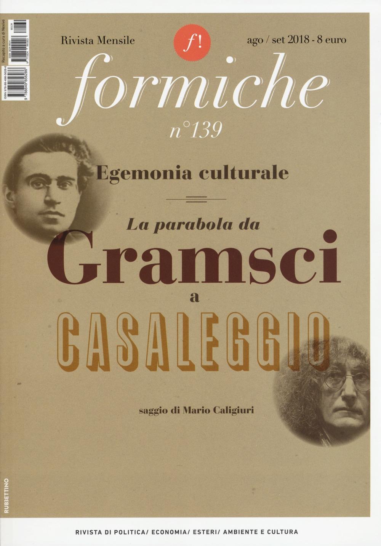 Formiche (2018). Vol. 139: Egemonia culturale. La parabola da Gramsci a Casaleggio (Agosto-Settembre)