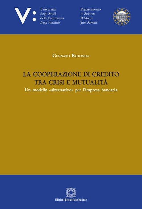 La cooperazione di credito tra crisi e mutualità