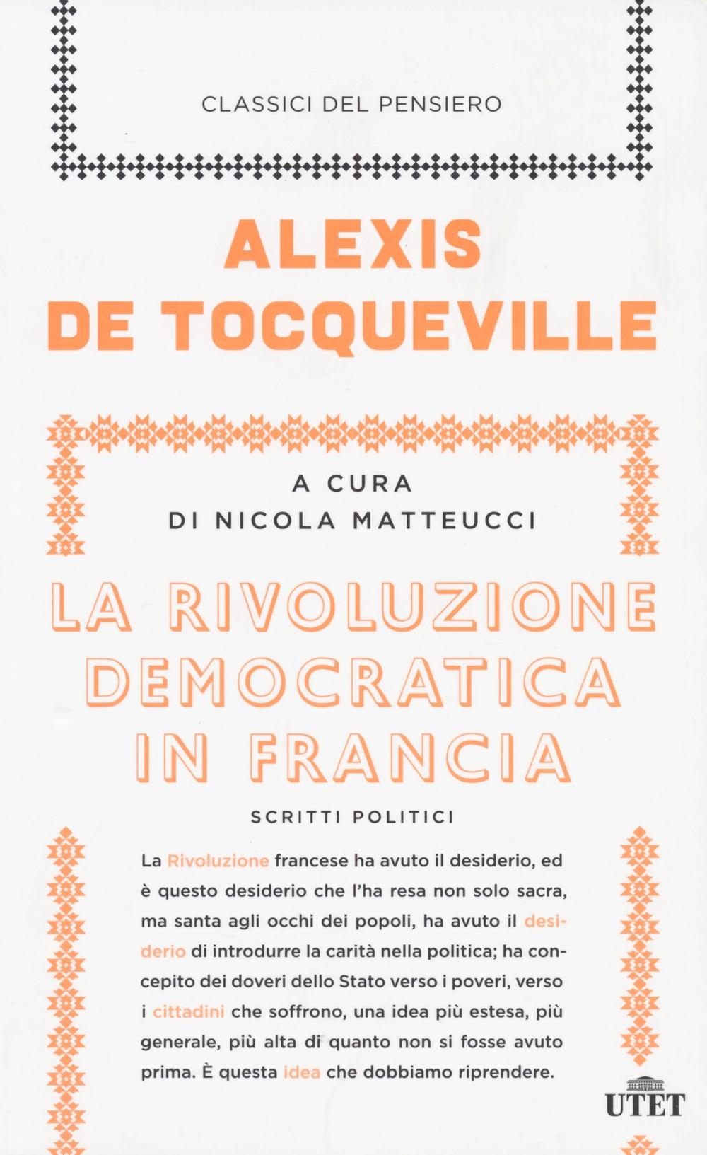 La rivoluzione democratica in Francia. Scritti politici. Con e-book
