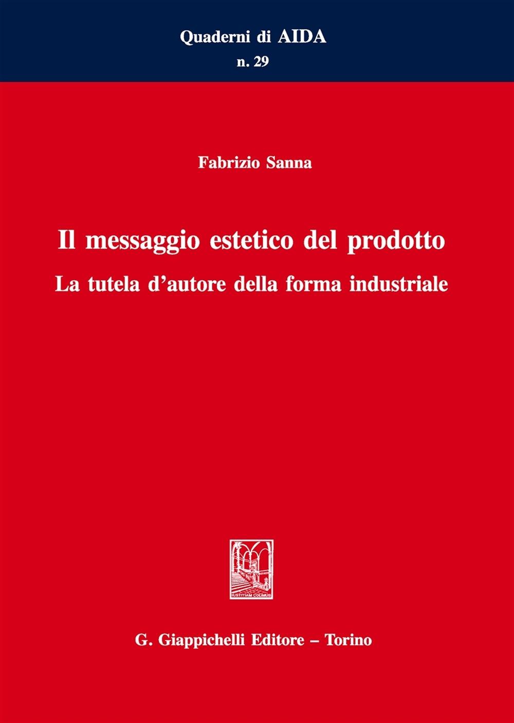 Il messaggio estetico del prodotto. La tutela d'autore della forma industriale