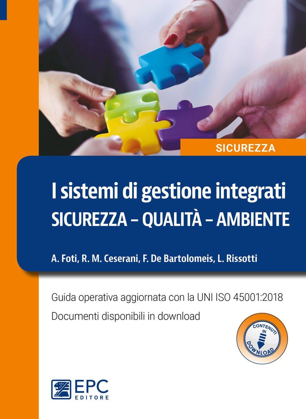 I sistemi di gestione integrati. Sicurezza, qualità, ambiente. Guida operativa aggiornata con la UNI ISO 45001:2018. Con Contenuto digitale per download