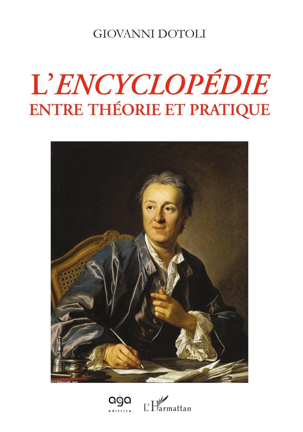 L'Encyclopédie. Entre théorie et pratique