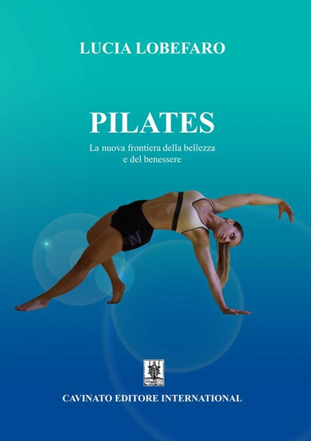 Pilates. La nuova frontiera della bellezza e del benessere.