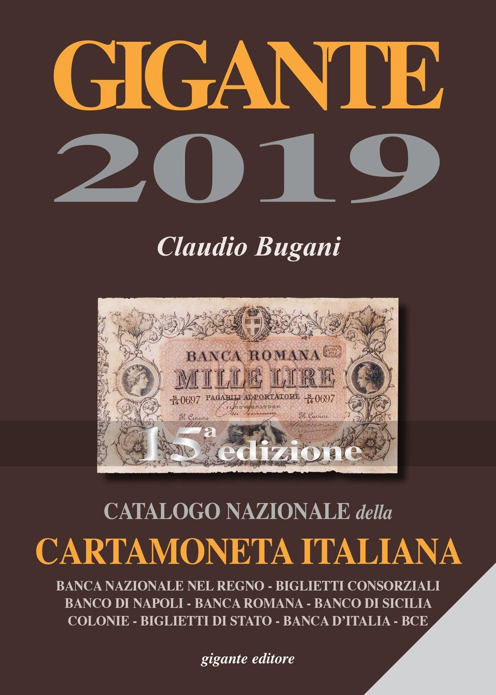 Gigante 2019. Catalogo Nazionale della Cartamoneta Italiana. XV Edizione