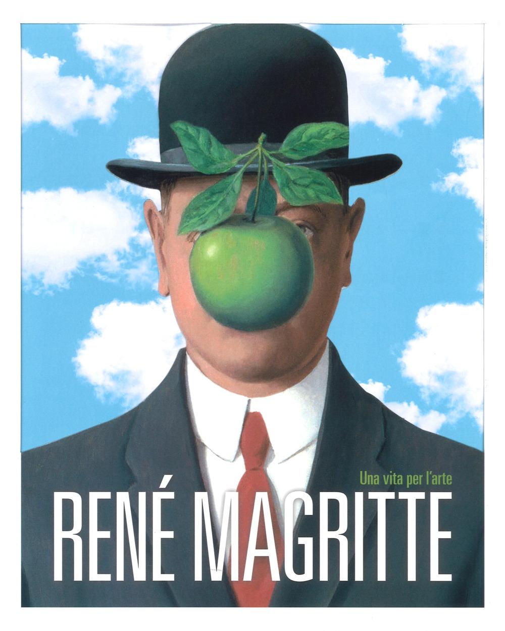 René Magritte. Una vita per l'arte.