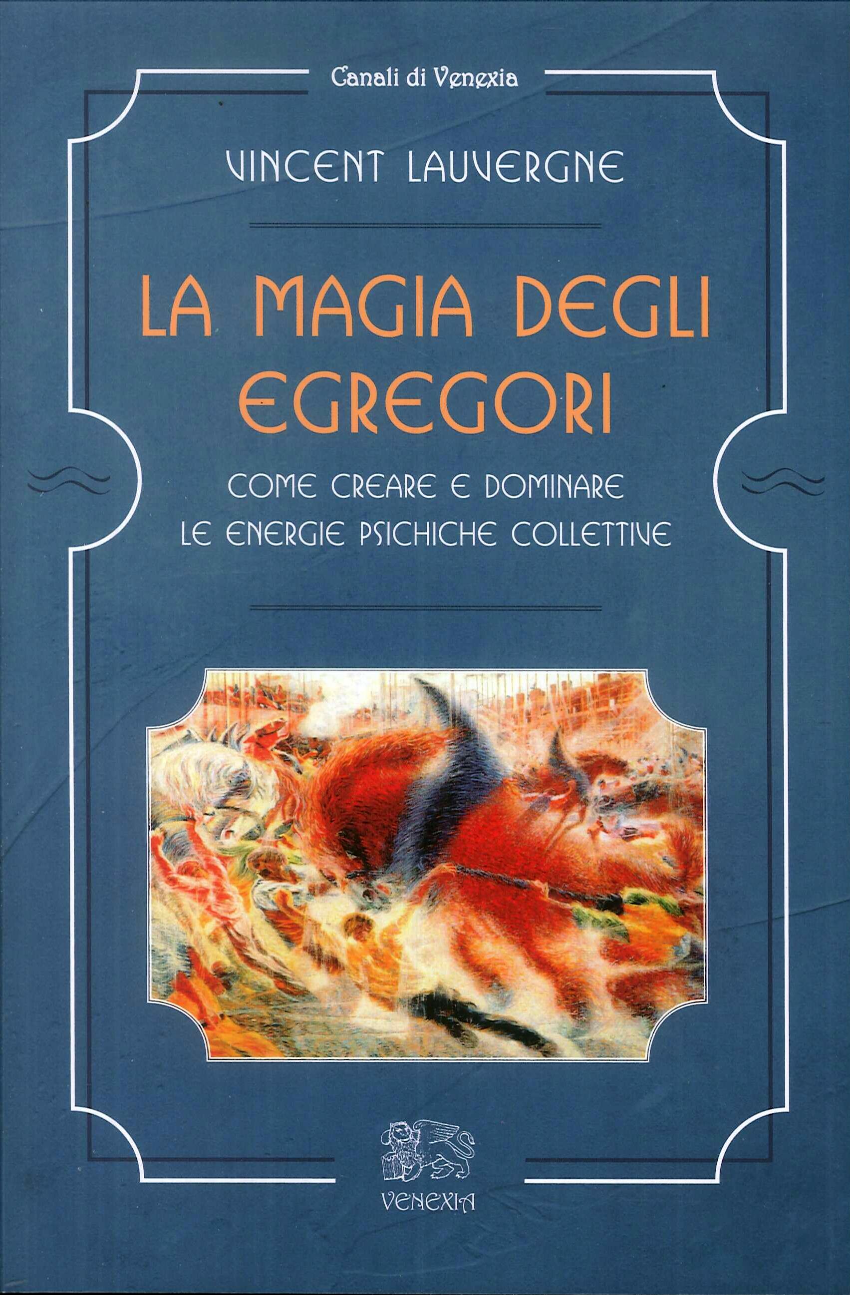 La magia degli egregori Come creare e dominare le energie psichiche collettive