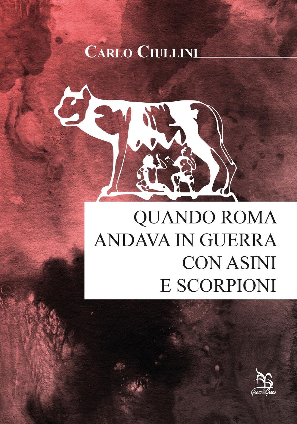 Quando Roma andava in guerra con asini e scorpioni