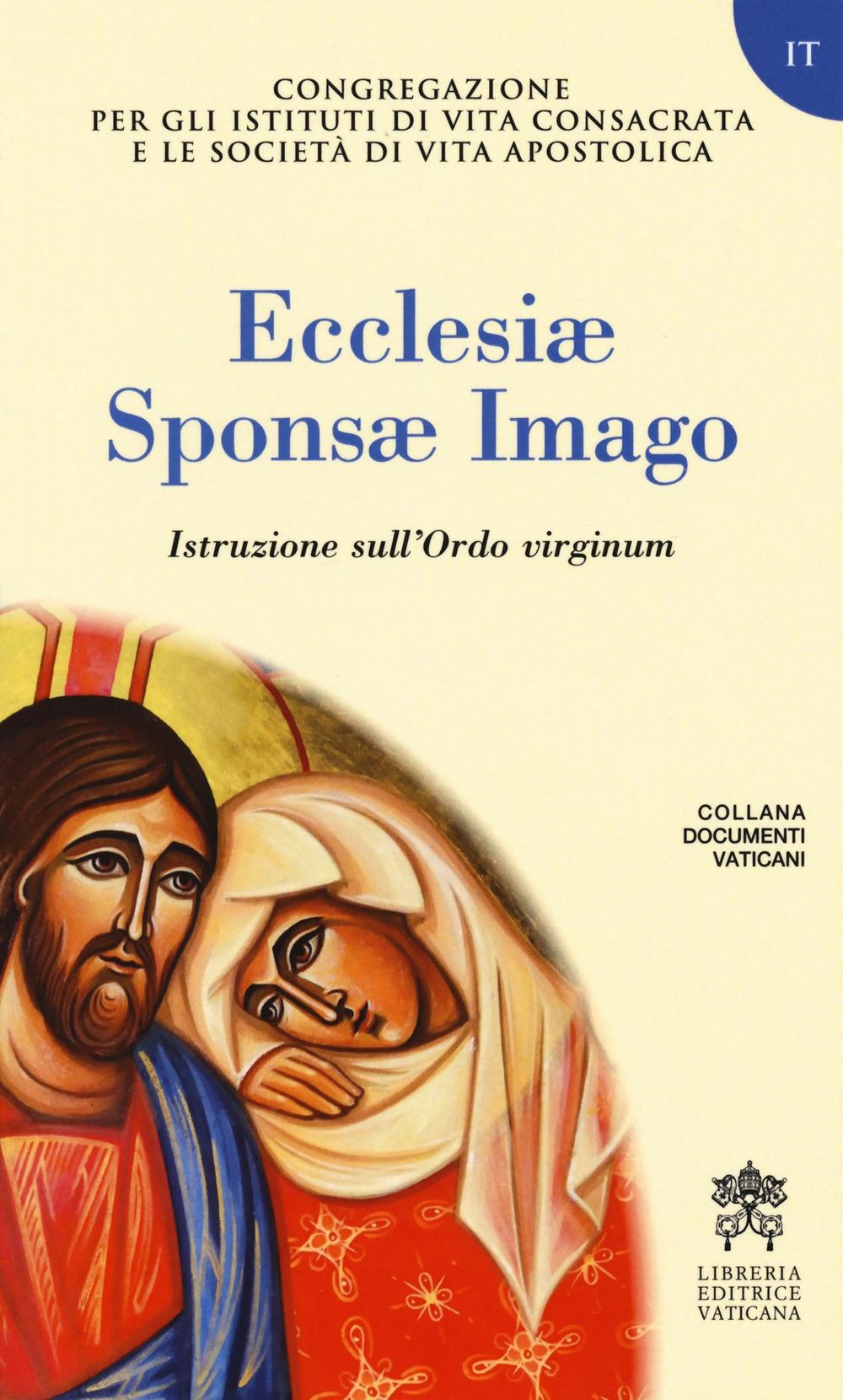Ecclesiae Sponsae Imago. Istruzione sull'Ordo virginum