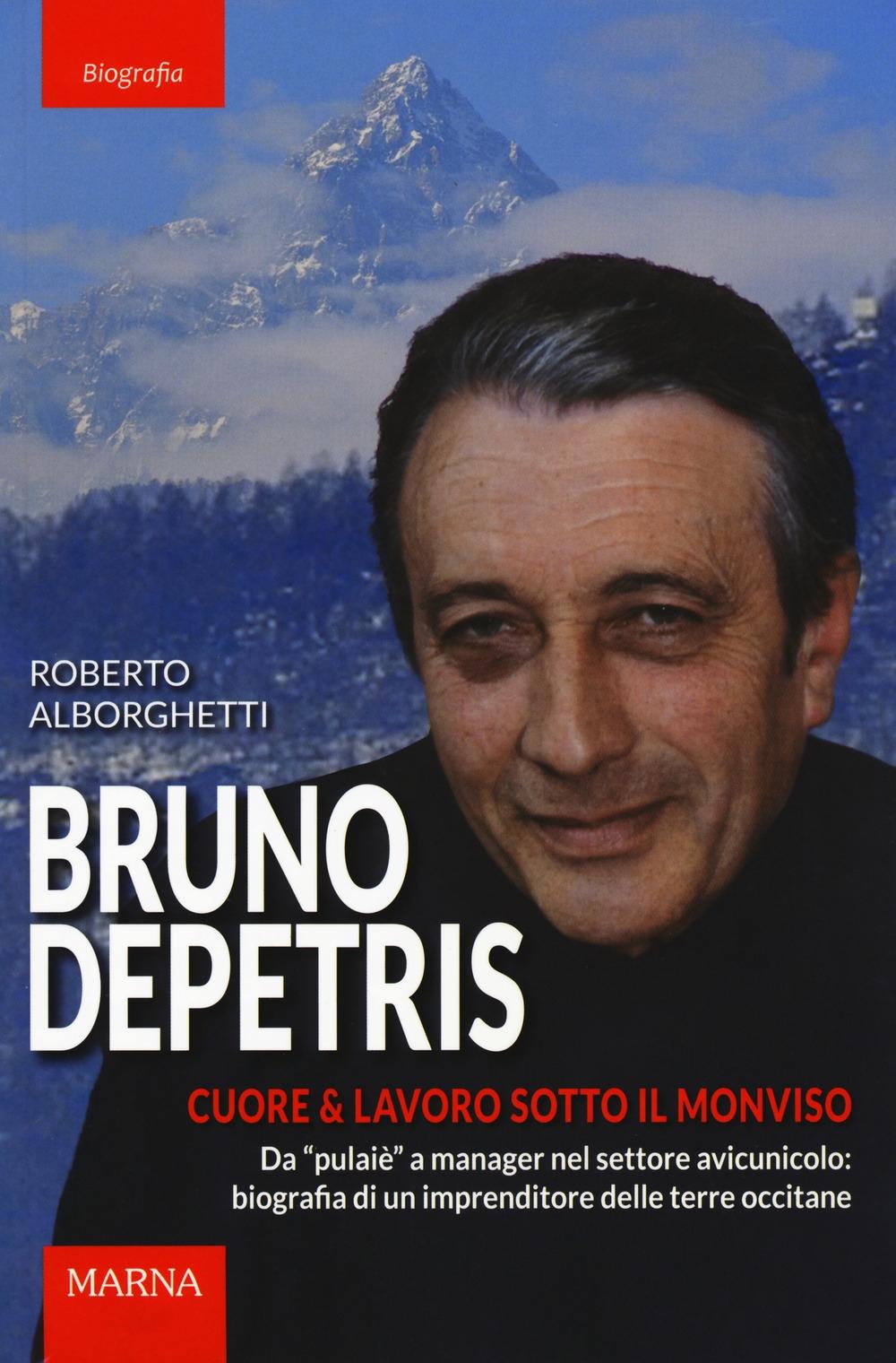 Bruno Depetris. Cuore & lavoro sotto il Monviso
