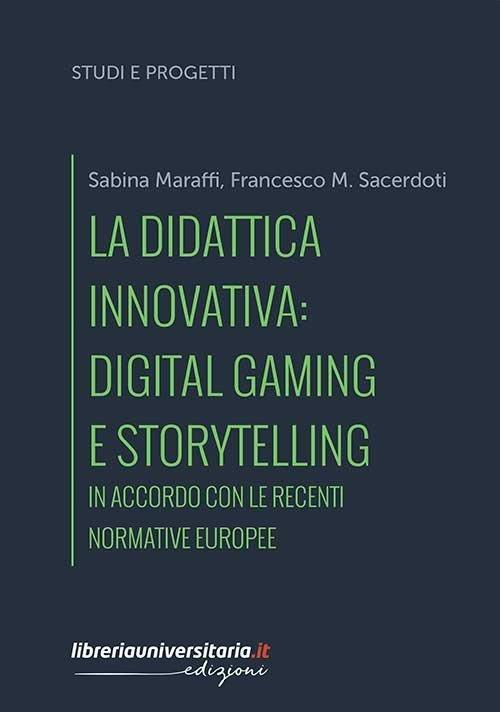 La didattica innovativa: digital gaming e storytelling. In accordo con le recenti normative europee