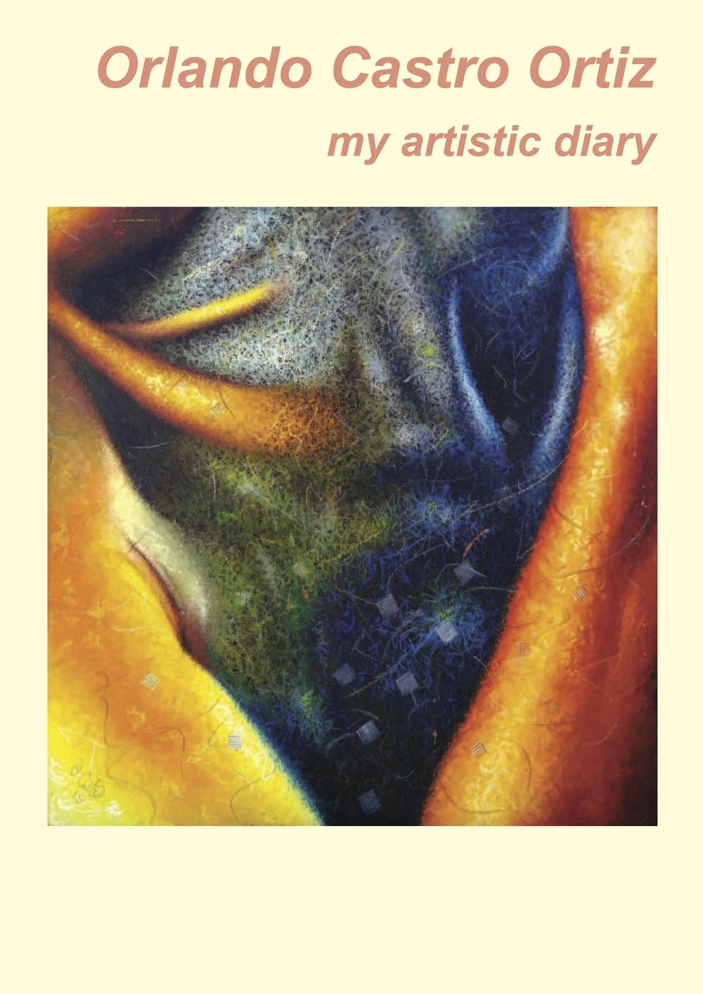 Orlando Castro Ortiz. My artistic diary.