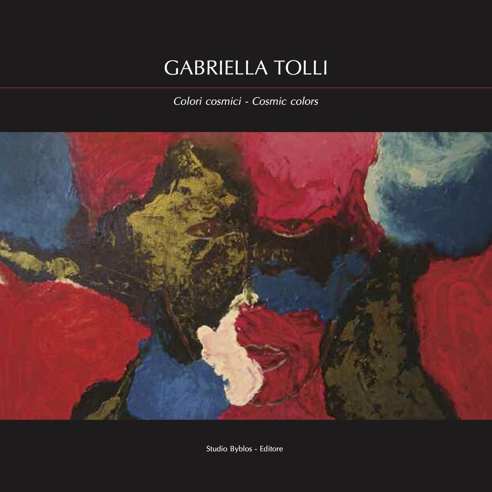 Gabriella Tolli. Colori cosmici. Ediz. bilingue