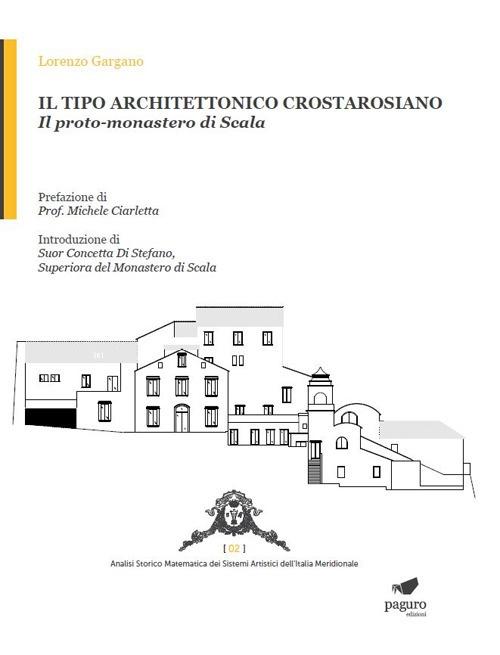 Il tipo architettonico crostarosiano. Il proto-monastero di Scala.