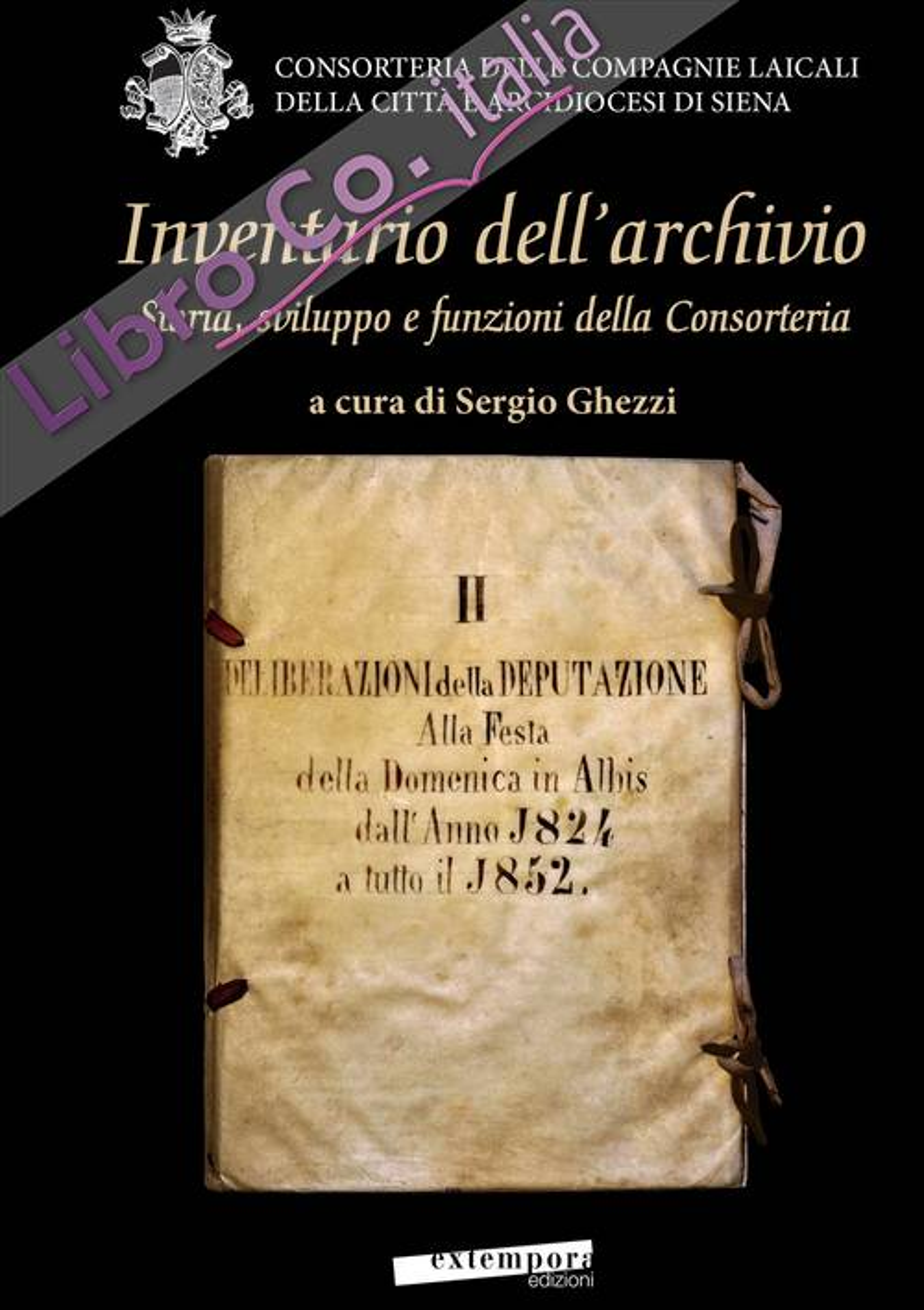 Inventario dell'archivio. Storia, sviluppo e funzioni della Consorteria