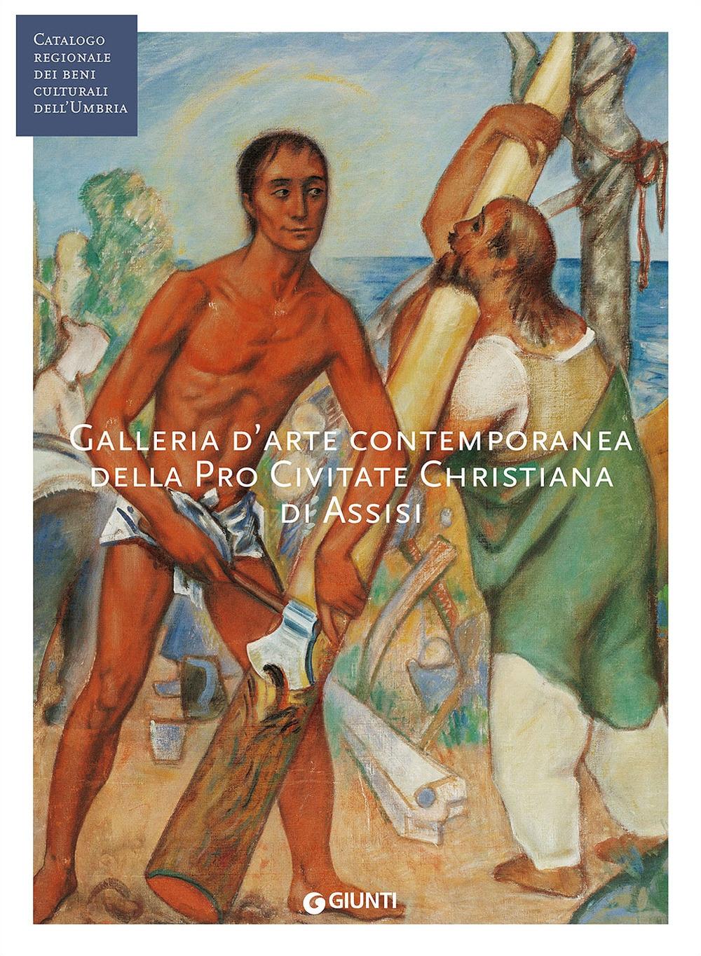 Galleria d'arte contemporanea della Pro Civitate Christiana di Assisi. Ediz. illustrata