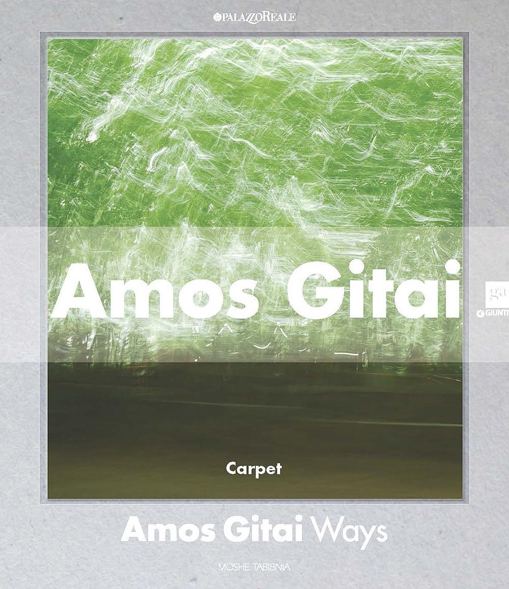 Amos Gitai. Percorsi. Catalogo della mostra (Milano, 2 dicembre 2014-1 febbraio 2015). Ediz. illustrata
