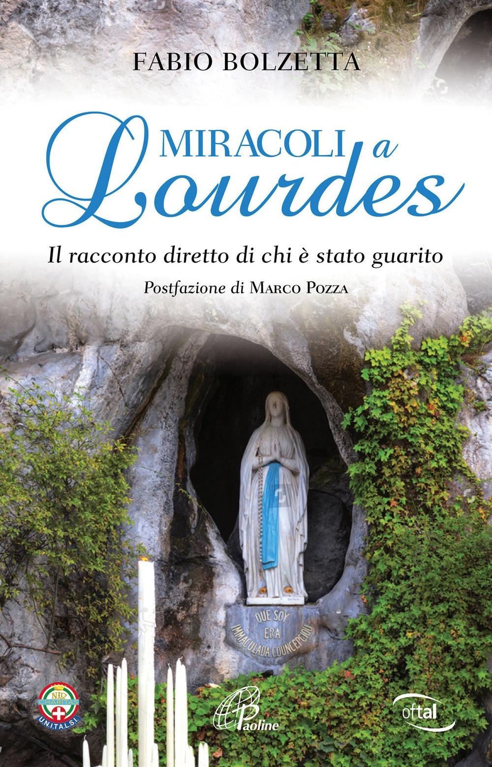 Miracoli a Lourdes. Il racconto diretto di chi è stato guarito