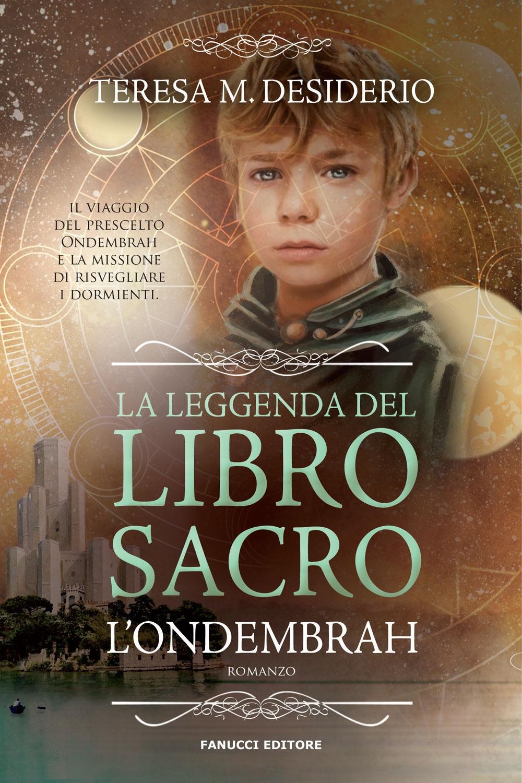 La leggenda del libro sacro. L'Ondembrah. Vol. 1