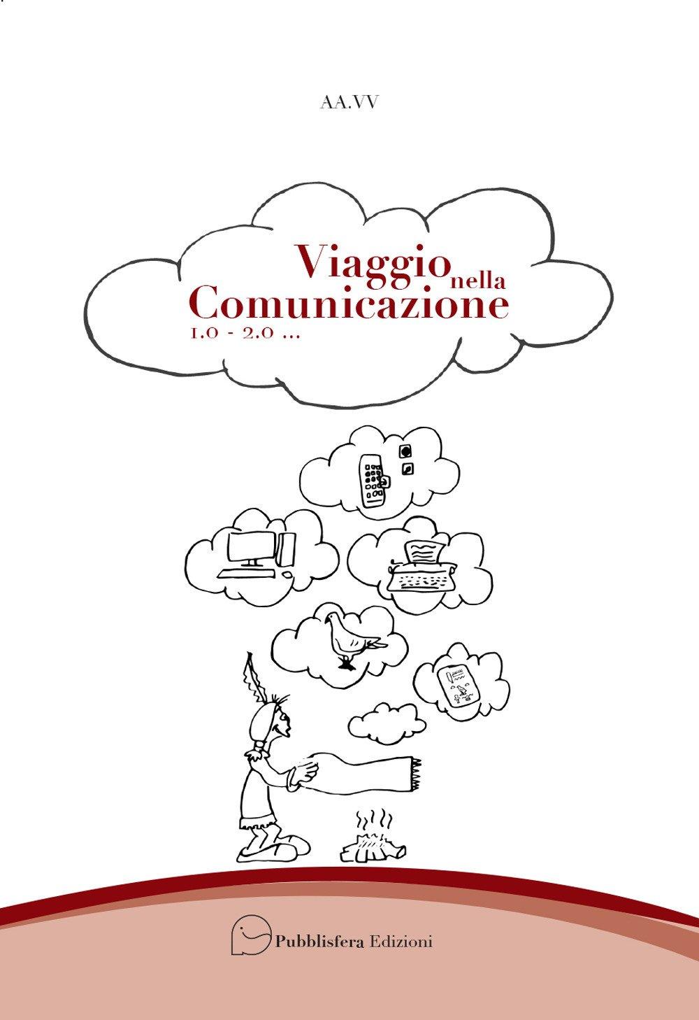 Viaggio nella comunicazione 1.0 - 2.0...