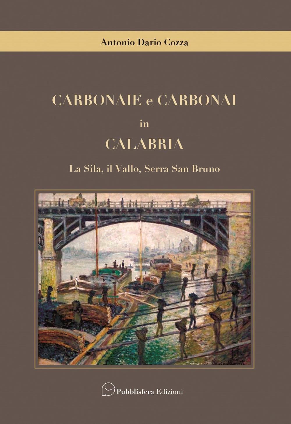 Carbonaie e carbonai in Calabria. La Sila, il Vallo, Serra San Bruno