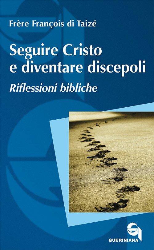 Seguire Cristo e diventare discepoli. Riflessioni bibliche