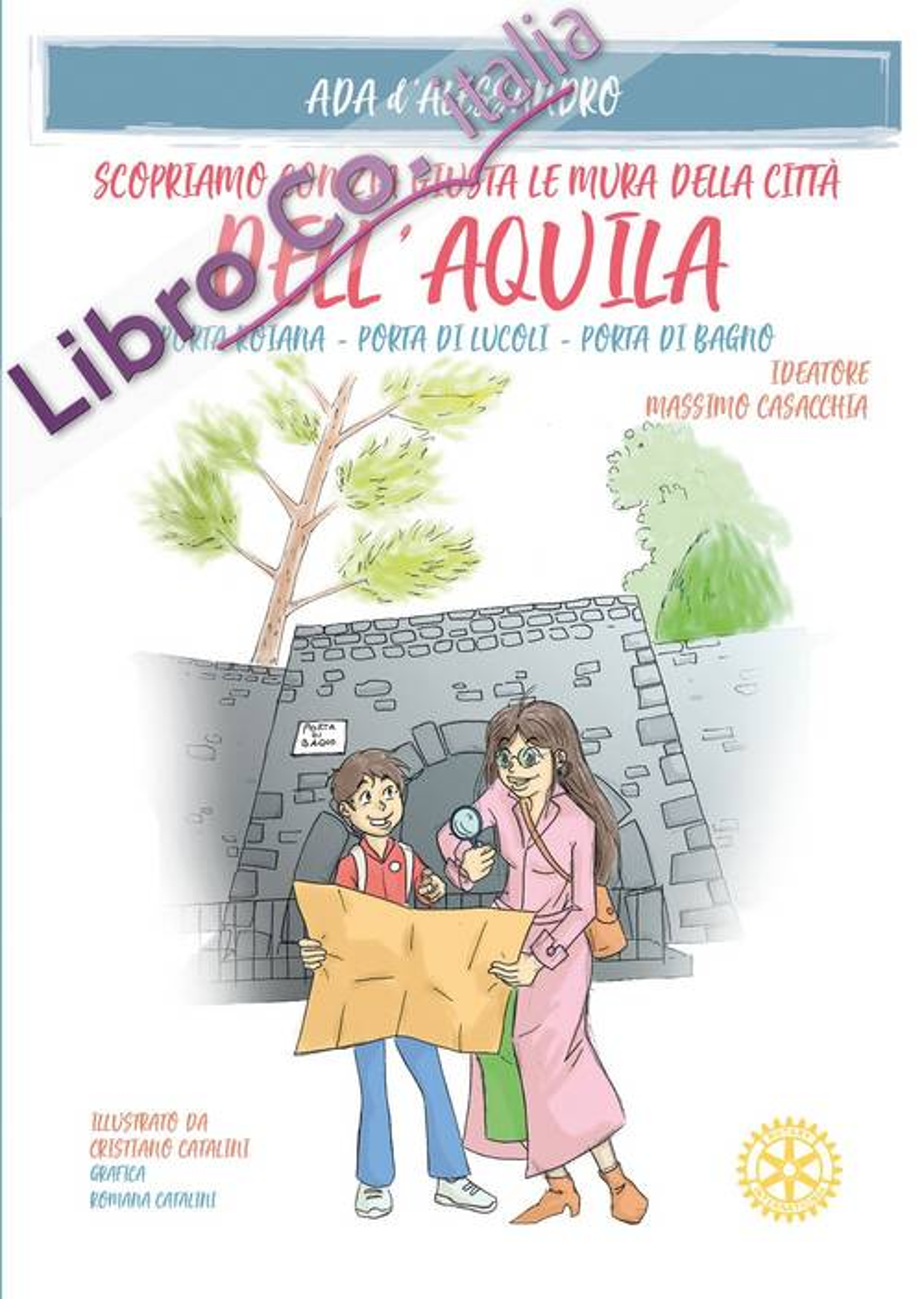 Scopriamo con zia Giusta le mura della città dell'Aquila. Porta Roiana, Porta di Lucoli, Porta di Bagno