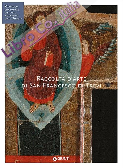 Raccolta d'arte di San Francesco di Trevi (Fondazione CRP). Ediz. illustrata