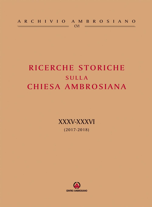 Ricerche storiche sulla Chiesa ambrosiana. Vol. 34-35: (2017-2018)