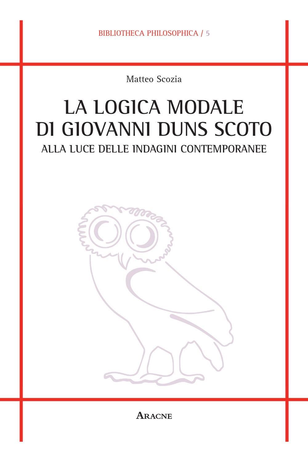 La logica modale di Giovanni Duns Scoto alla luce delle indagini contemporanee