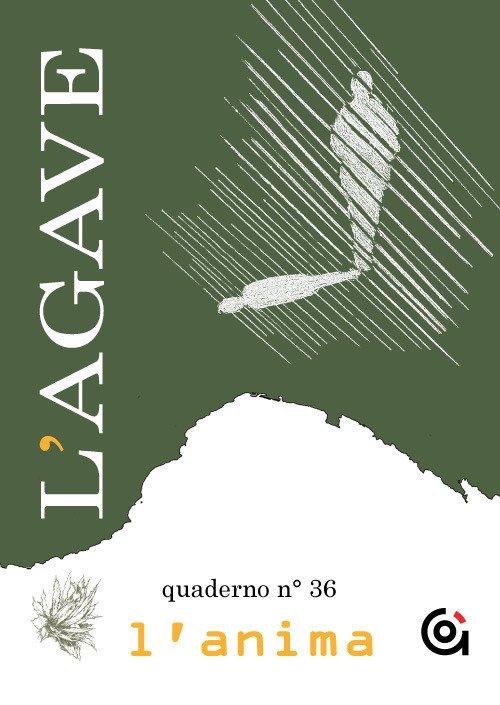 L'Agave. Quaderno. Vol. 36: L' anima