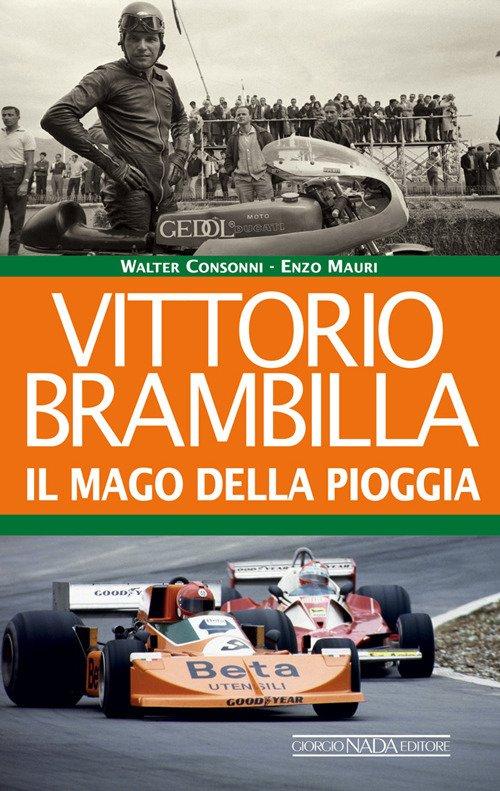 Vittorio Brambilla. Il mago della pioggia