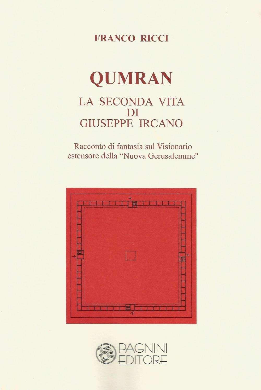 Qumran. La seconda vita di Giuseppe Ircano