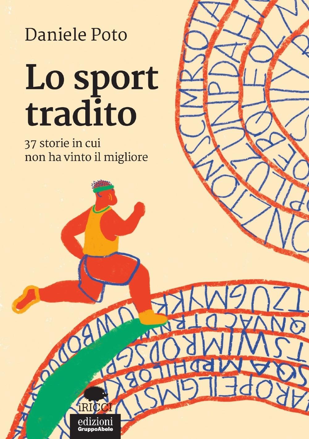 Lo sport tradito. 37 storie in cui non ha vinto il migliore