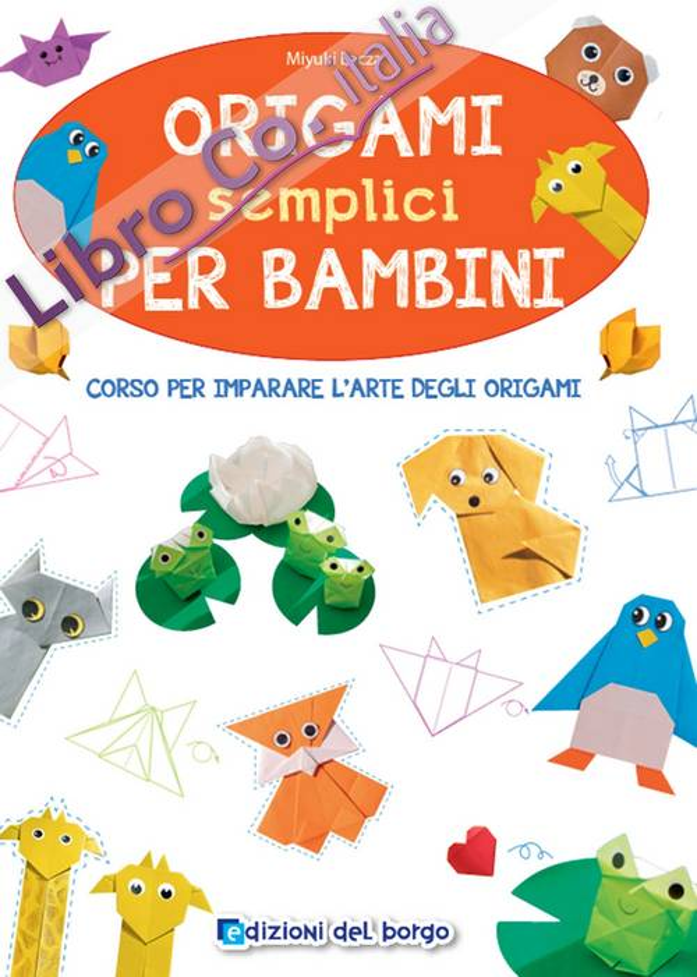 Origami semplici per bambini. Corso per imparare l'arte degli origami