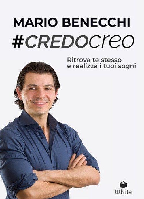 #CredoCreo. Ritrova te stesso e realizza i tuoi sogni