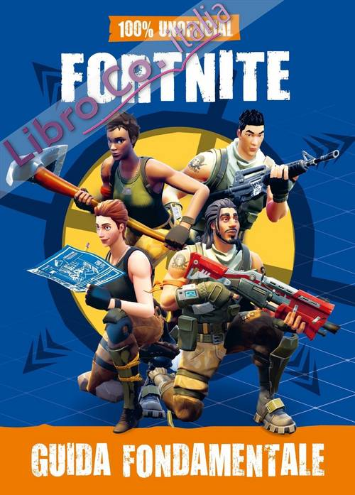 100% unofficial Fortnite. Guida fondamentale