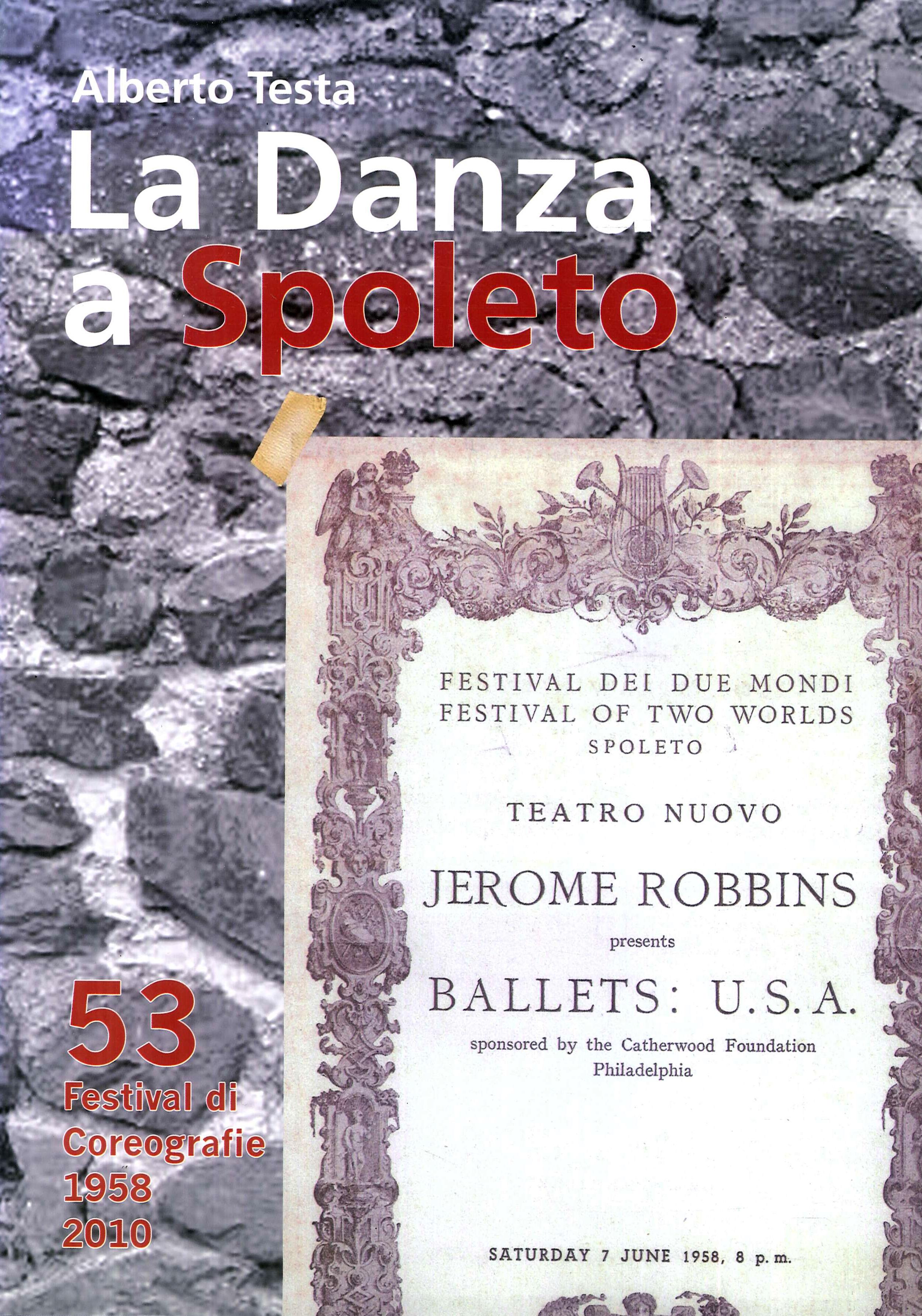 La Danza a Spoleto. Cinquantatre Festival di Coreografie (1958-2010).