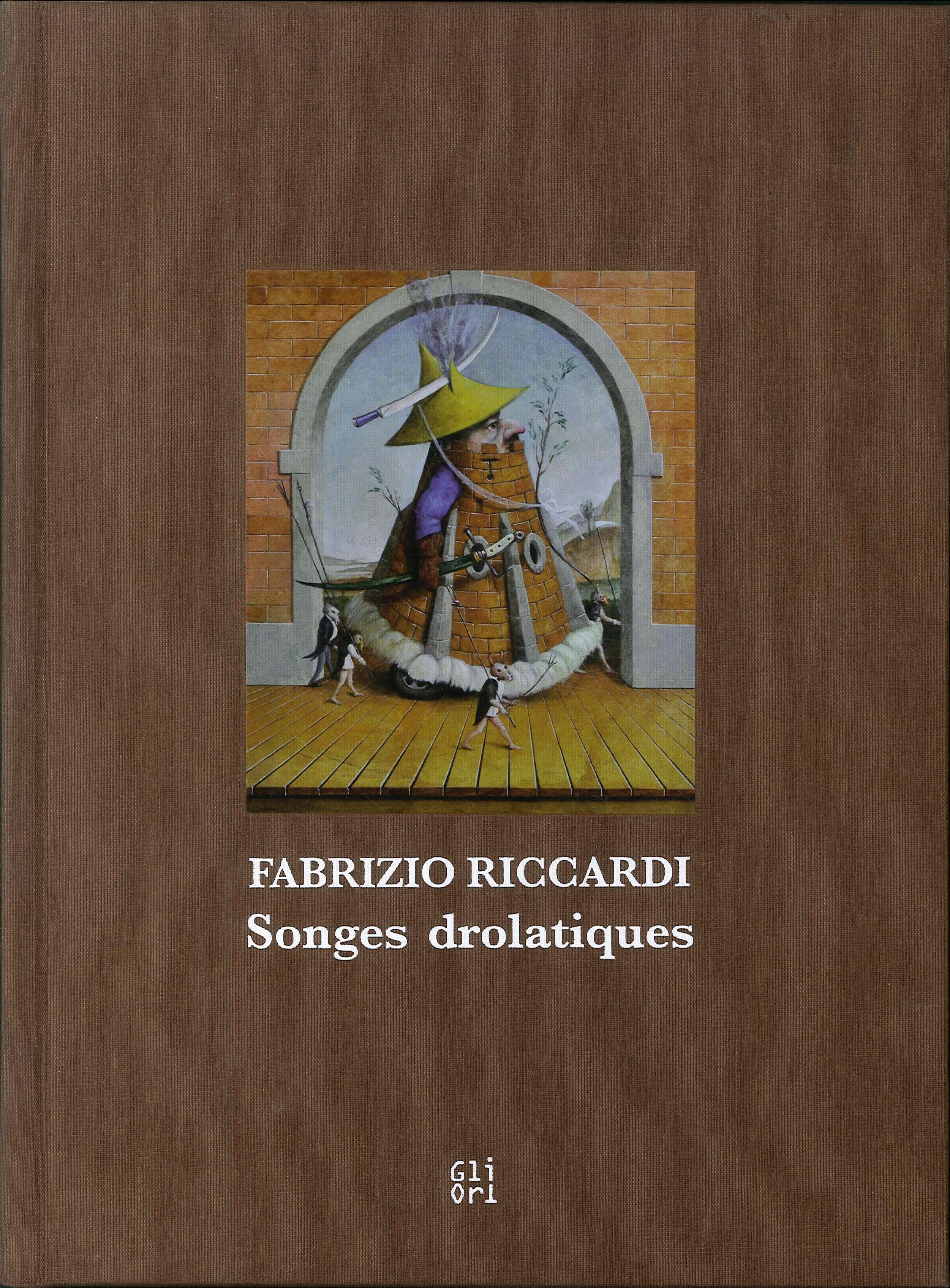 Fabrizio Riccardi. Songes drolatiques.