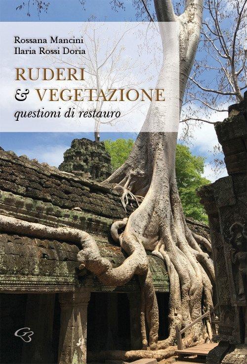 Ruderi & vegetazione. Questioni di restauro