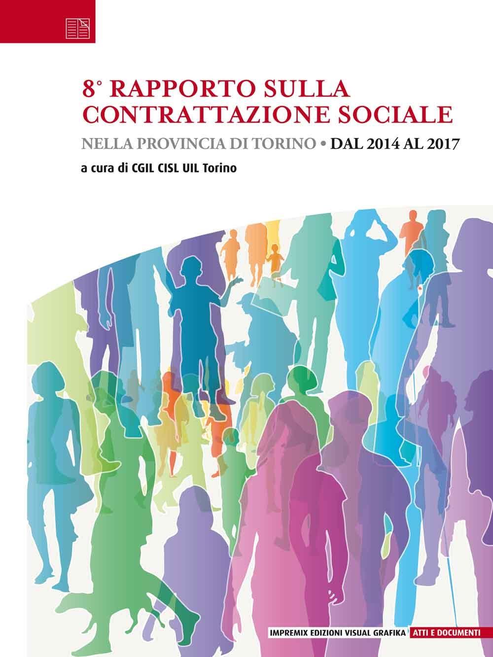 8° rapporto sulla contrattazione sociale nella provincia di Torino. Dal 2014 al 2017