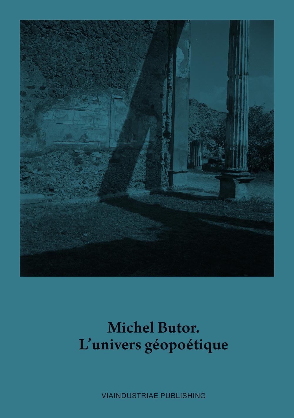 Michel Butor. L'univers géopoétique. Con DVD video