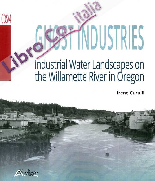 Ghost Industries. Industrial Water Landsacapes On the Willamette River in Oregon