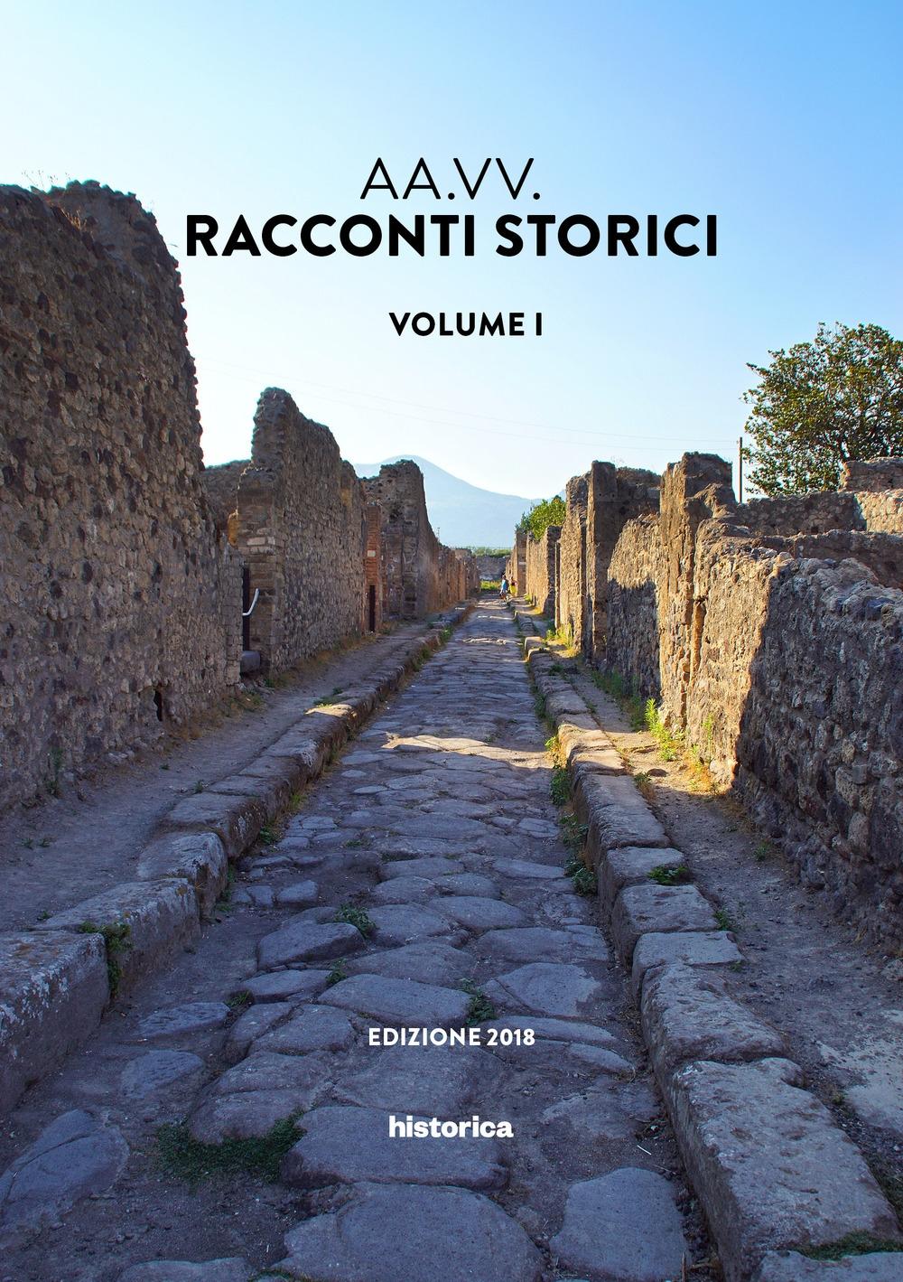 Racconti storici. Vol. 1. Edizione 2018