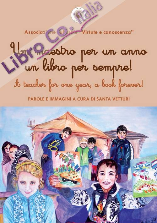 Un maestro per un anno un libro per sempre!-A teacher for one year, a book forever!
