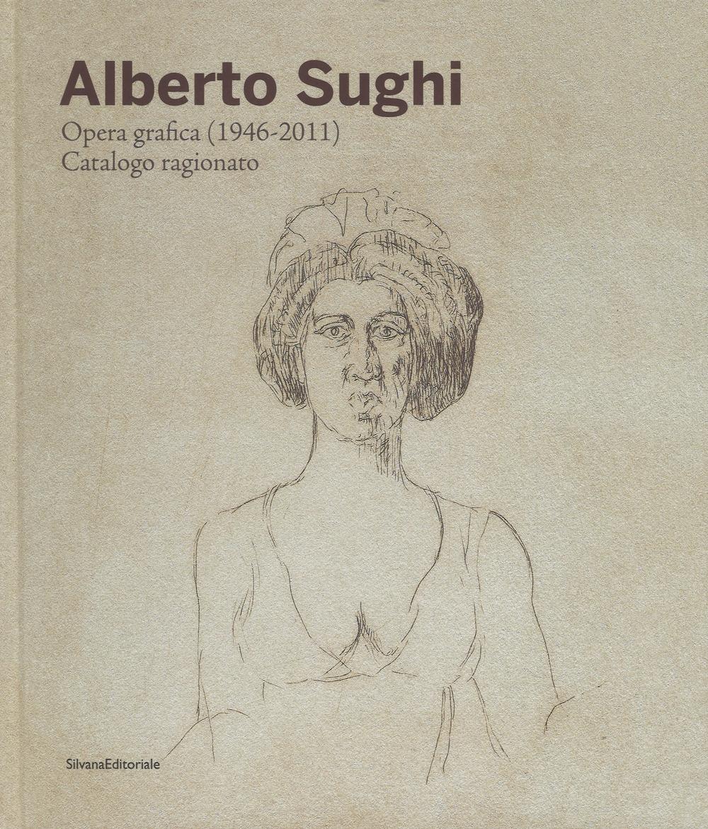Alberto Sughi. Opera Grafica (1946-2011). Catalogo Ragionato.
