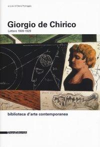 Giorgio de Chirico lettere 1909-1929