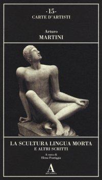 La scultura lingua morta e altri scritti